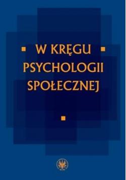 W kręgu psychologii społecznej