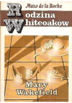 Rodzina Whiteoaków Mary Wakefield