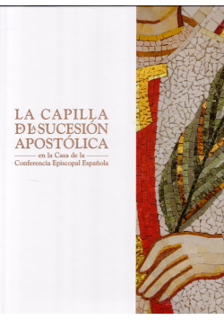 La Capilla De La Sucesión Apostólica