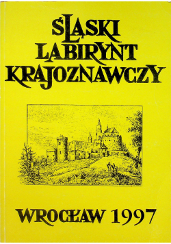 Śląski labirynt krajoznawczy 1997 tom 9