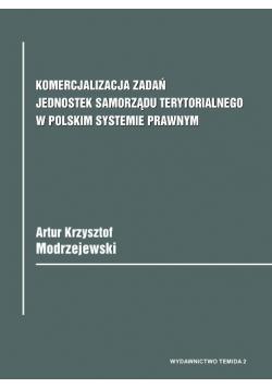 Komercjalizacja zadań jednostek samorządu terytorialnego w polskim systemie prawnym