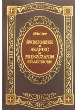 Świętoszek / Skąpiec / Mieszczanin szlachcicem