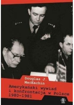 Amerykański wywiad i konfrontacja w Polsce 1980   1981