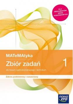 MATeMAtyka 1 Zbiór zadań Zakres podstawowy i rozszerzony