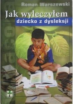Jak wyleczyłem dziecko z dysleksji