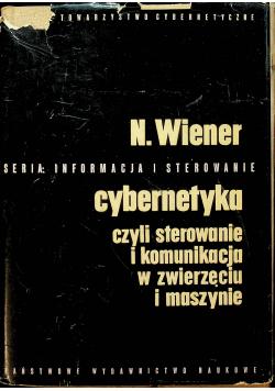 Cybernetyka czyli sterowanie i komunikacja w zwierzęciu i maszynie
