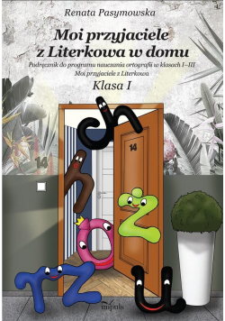 Moi przyjaciele z Literkowa w domu. Klasa 1