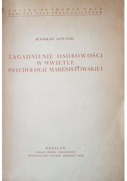 Zagadnienie osobowości w świetle psychologii marksistowskiej