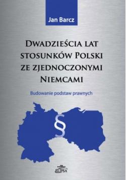 Dwadzieścia lat stosunków polski ze zjednoczonymi Niemcami