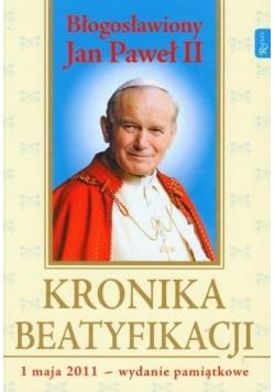 Kronika Beatyfikacji Błogosławiony Jan Paweł II