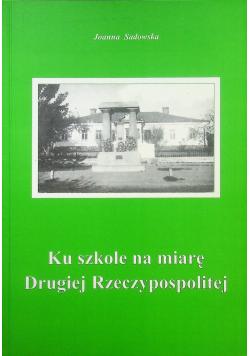 Ku szkole na miarę Drugiej Rzeczypospolitej