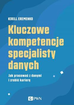 Kluczowe kompetencje specjalisty danych