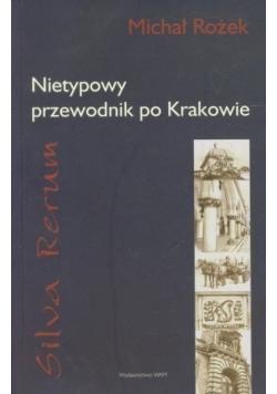 Silva rerum Nietypowy przewodnik po Krakowie