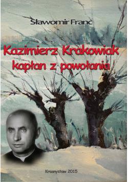 Kazimierz Krakowiak kapłan z powołania