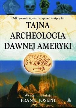 Tajna archeologia dawnej Ameryki
