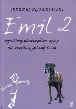 Emil 2, czyli, kiedy nieszczęśliwe są psy...