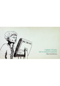 A gdyby Chopin żył w naszych czasach