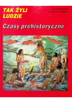 Tak żyli ludzie Czasy prehistoryczne