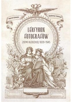 Leksykon fotografów ziemi kłodzkiej 18391945