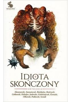 Idiota skończony Antologia
