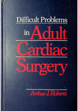 Difficult Problems in Adult Cardiac Surgery
