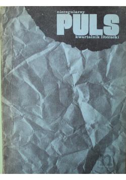 Puls nieregularny kwartalnik literacki wybór z numerów 21 do 26 wiosna 1984 lato 1985