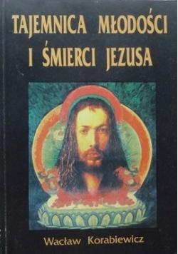 Tajemnica młodości i śmierci Jezusa