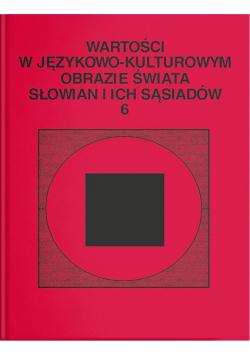Wartości w językowo-kulturowym obrazie świata..T.6