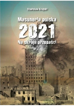 Masoneria polska 2021. Na skraju przepaści