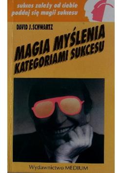 Magia myślenia kategoriami sukcesu