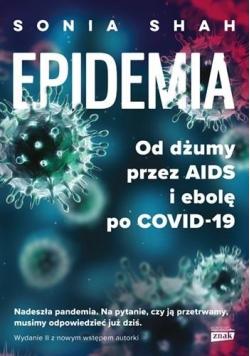 Epidemia. Od dżumy, przez AIDIS i ebolę... w.2020