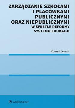 Zarządzanie szkołami i placówkami publicznymi oraz niepublicznymi w świetle reformy systemu edukacji
