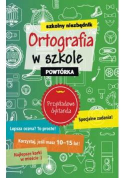 Szkolny niezbędnik Ortografia w szkole Powtórka