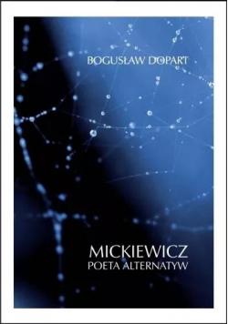 Mickiewicz. Poeta alternatyw