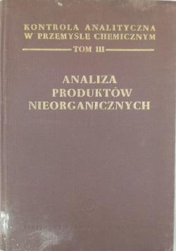 Analiza produktów nieorganicznych Tom III