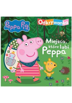 Peppa Pig. Odkrywanka. Miejsca, które lubi Peppa