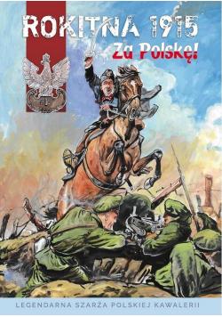 Rokitna 1915 - Za Polskę! TW
