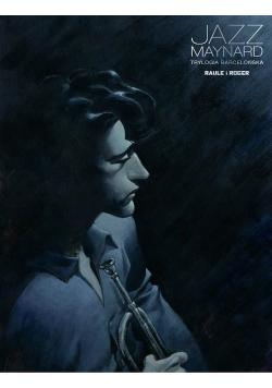 Jazz Maynard Trylogia barcelońska