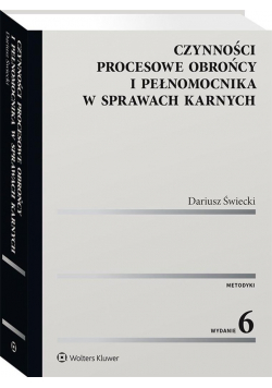 Czynności procesowe obrońcy i pełnomocnika...wyd.6