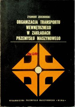 Organizacja transportu wewnętrznego w zakładach przemysłu technicznego