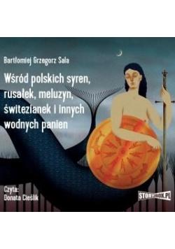 Wśród polskich syren, rusałek, meluzyn...Audiobook