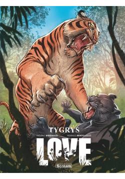Love. Tygrys