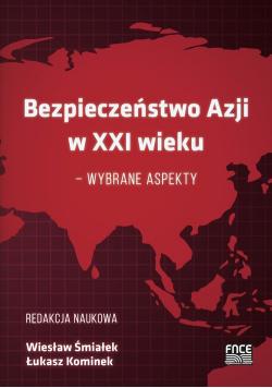 Bezpieczeństwo Azji w XXI wieku - wybrane aspekty