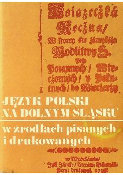 Język polski na Dolnym Śląsku w źródłach pisanych i drukowanych