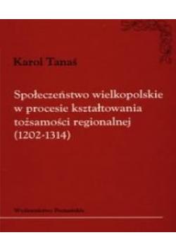 Społeczeństwo wielkopolskie w procesie kształtowania tożsamości regionalnej