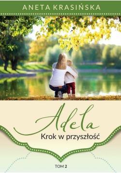 Adela T.2 Krok w przyszłość