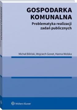 Gospodarka komunalna. Problematyka realizacji...