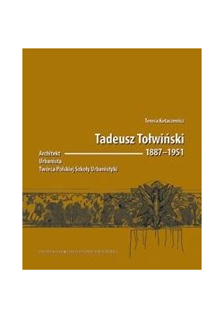 Tadeusz Tołwiński 18871951. Architekt...