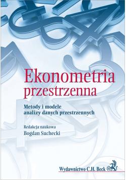 Ekonometria przestrzenna Metody i modele analizy danych przestrzennych