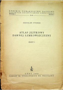 Atlas językowy dawnej łemkowszczyzny zeszyt 1